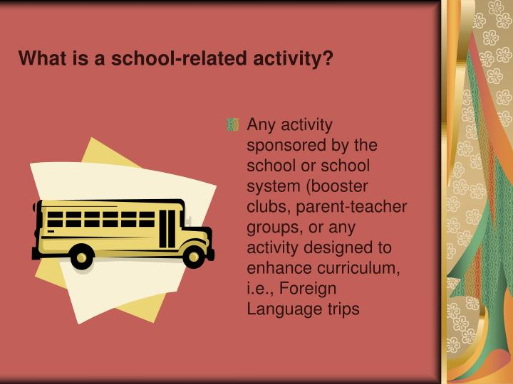 What is a school-related activity?