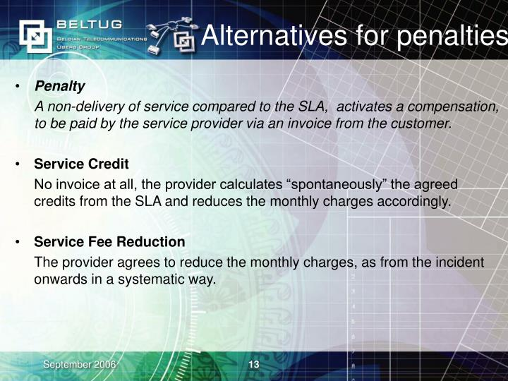 Alternatives for penalties