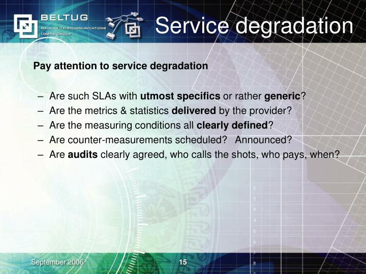 Service degradation