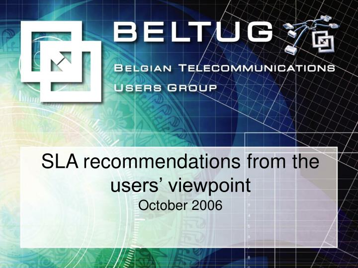 Sla recommendations from the users viewpoint october 2006