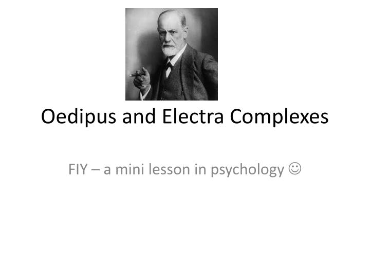 Oedipus and electra complexes