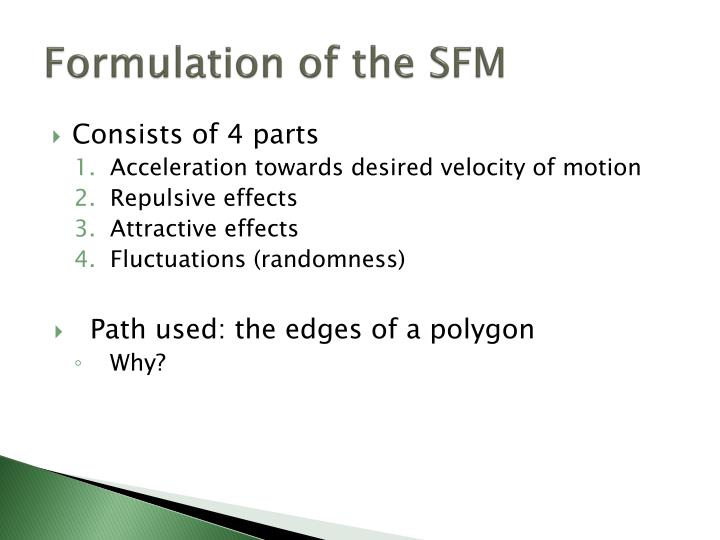 Formulation of the SFM