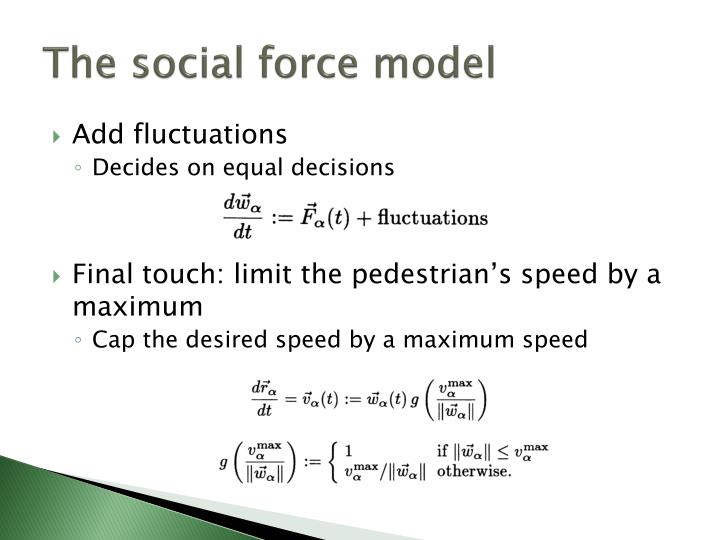 The social force model