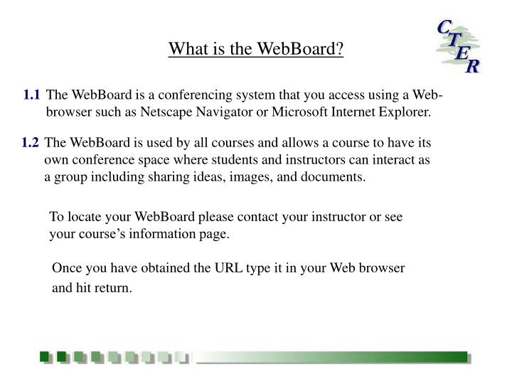 What is the WebBoard?