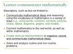 learner communicates mathematically