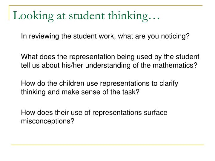 Looking at student thinking…