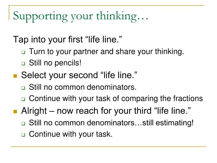 Supporting your thinking…