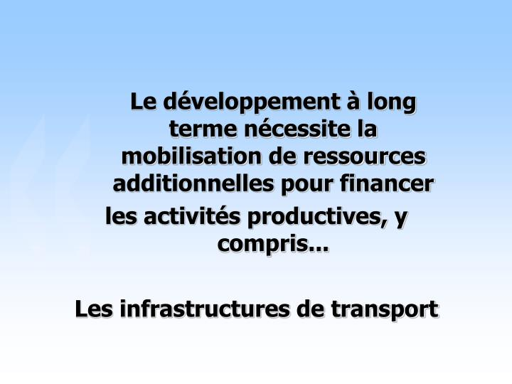 Le développement à long terme nécessite la mobilisation de ressources additionnelles pour financer