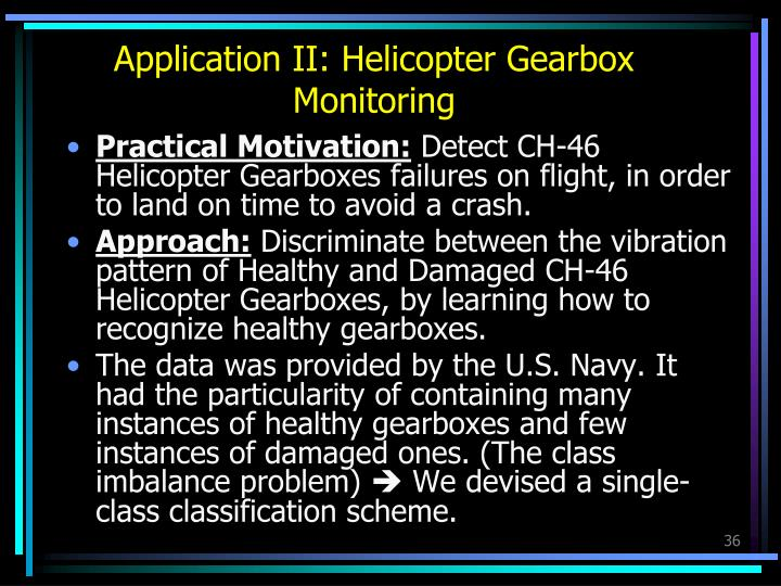 Application II: Helicopter Gearbox Monitoring