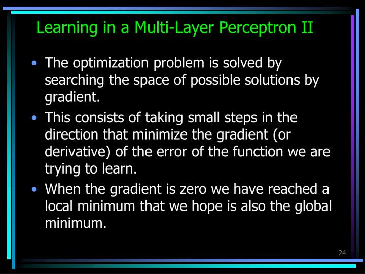 Learning in a Multi-Layer Perceptron II