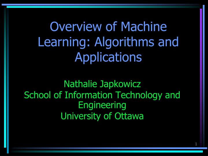 Overview of machine learning algorithms and applications