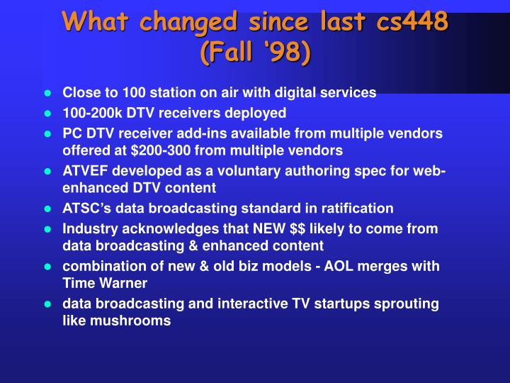 What changed since last cs448 (Fall '98)