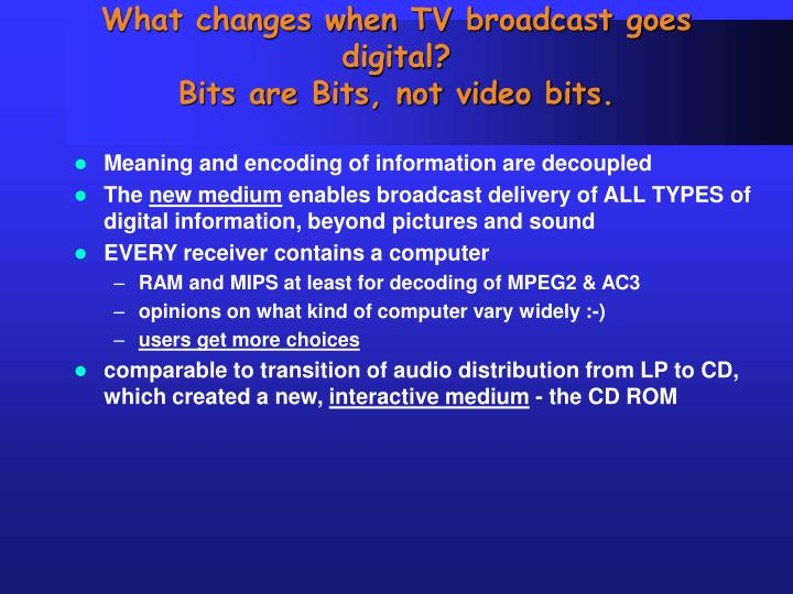 What changes when TV broadcast goes digital?