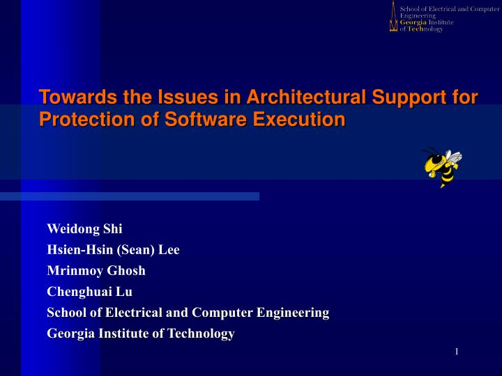 Towards the Issues in Architectural Support for Protection of Software Execution
