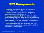 dft components