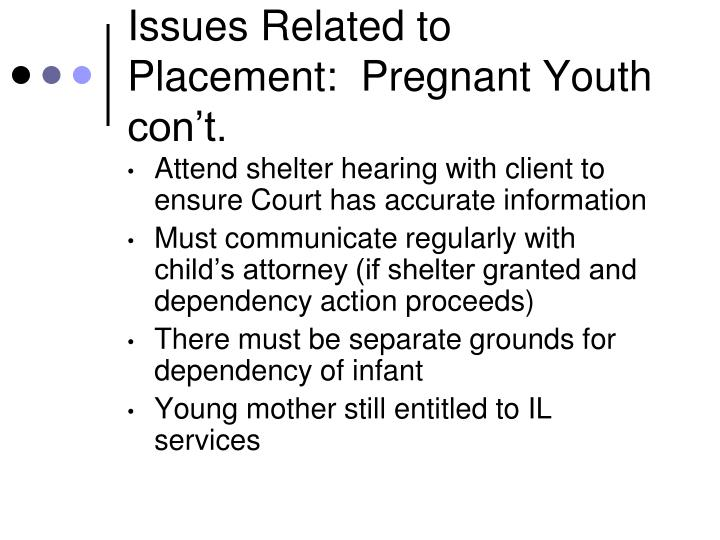 Issues Related to Placement:  Pregnant Youth con't.