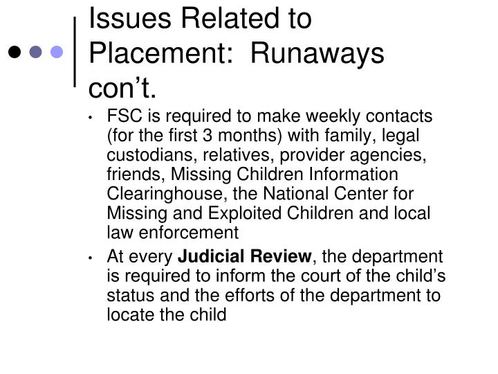 Issues Related to Placement:  Runaways con't.