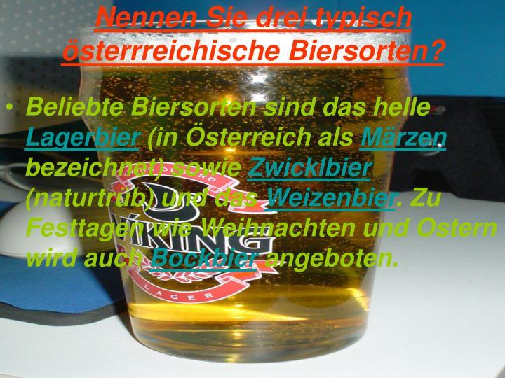Nennen Sie drei typisch österrreichische Biersorten?