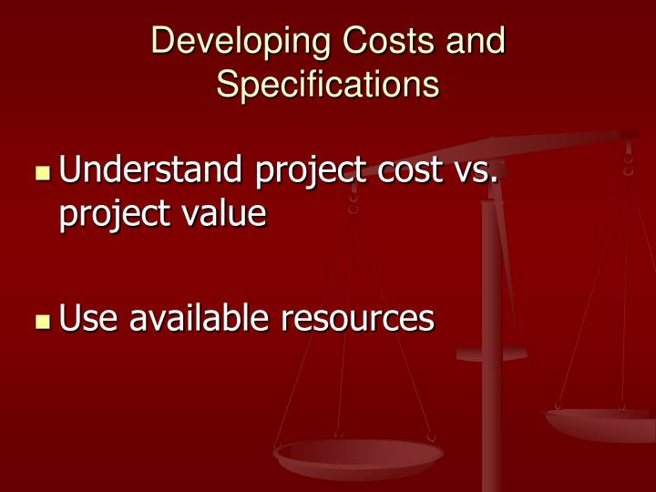 Developing Costs and Specifications