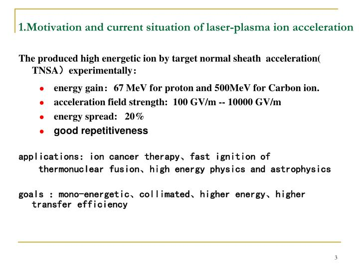 1.Motivation and current situation of laser-plasma ion acceleration