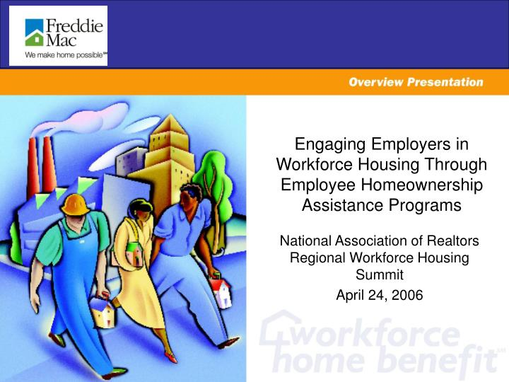 Engaging employers in workforce housing through employee homeownership assistance programs
