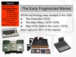 the early fragmented market