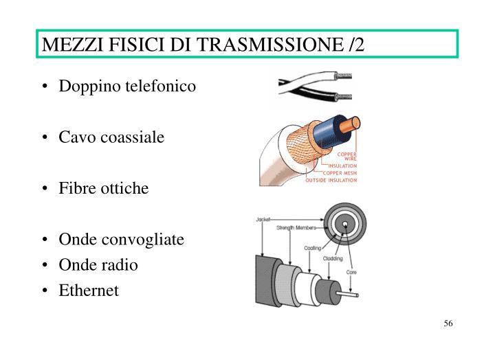MEZZI FISICI DI TRASMISSIONE /2