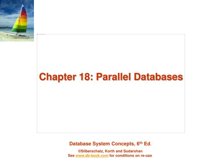 Chapter 18 parallel databases