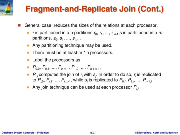 General case: reduces the sizes of the relations at each processor.