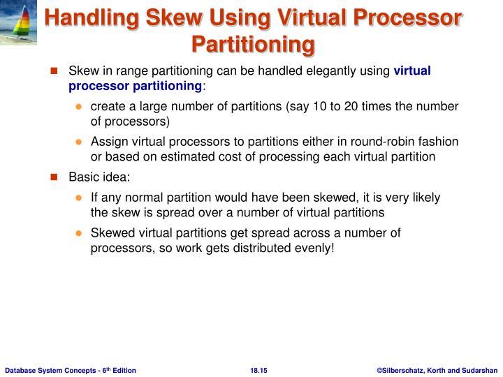 Handling Skew Using Virtual Processor Partitioning