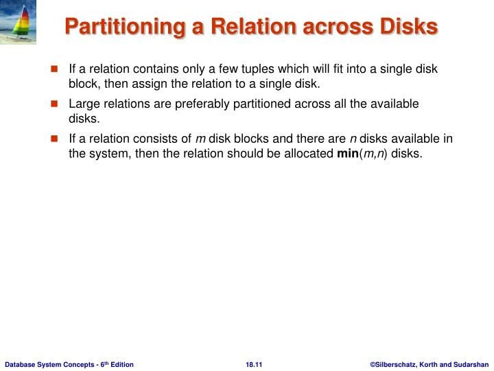 If a relation contains only a few tuples which will fit into a single disk block, then assign the relation to a single disk.