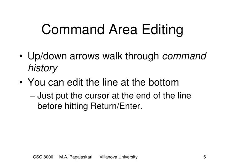 Command Area Editing