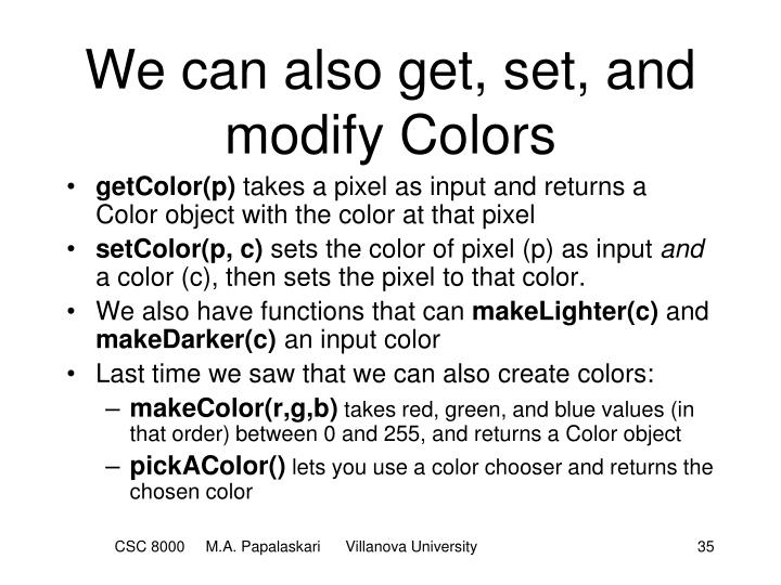 We can also get, set, and modify Colors