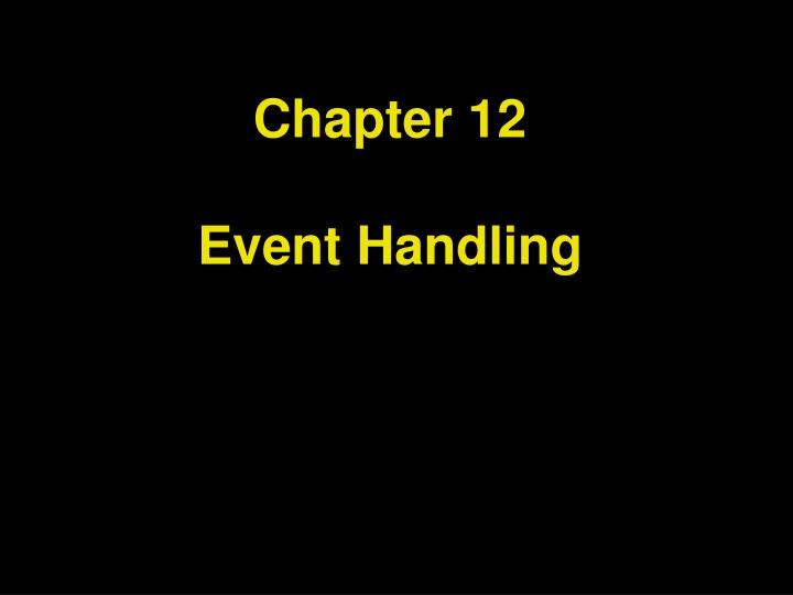 chapter 12 event handling