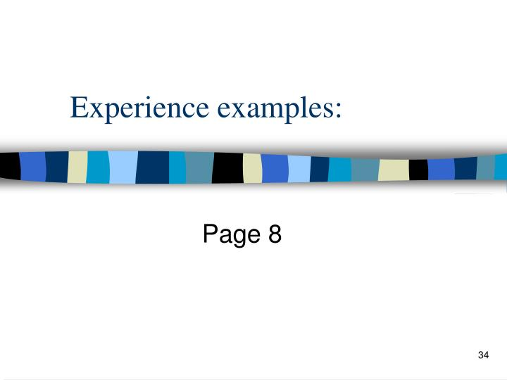 Experience examples: