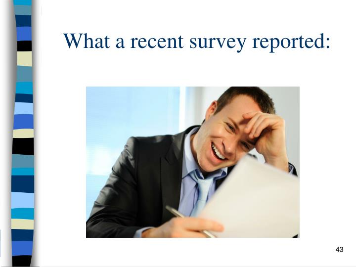 What a recent survey reported: