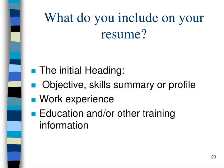 What do you include on your resume?