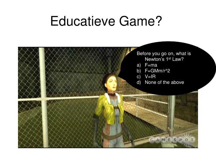 Educatieve Game?