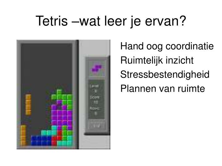 Tetris –wat leer je ervan?