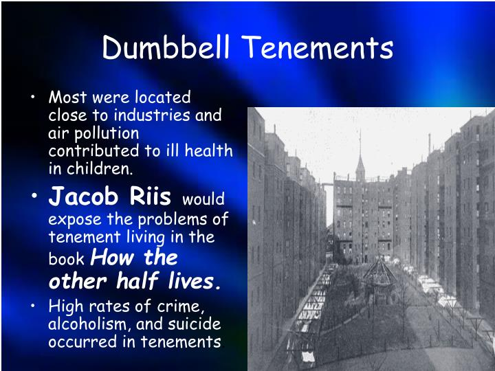 an analysis of the tenements of immigrants in how the other half lives by jacob riis Jacob a riis, how the other half lives: studies among the tenements of new york (new york: scribner, 1901) dover edition published 1971 in paperback by dover publications, inc.