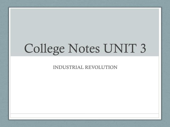 College notes unit 3