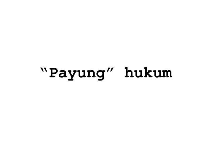 """""""Payung"""" hukum"""
