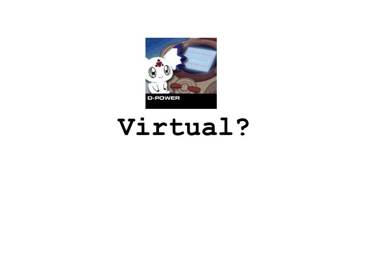Virtual?