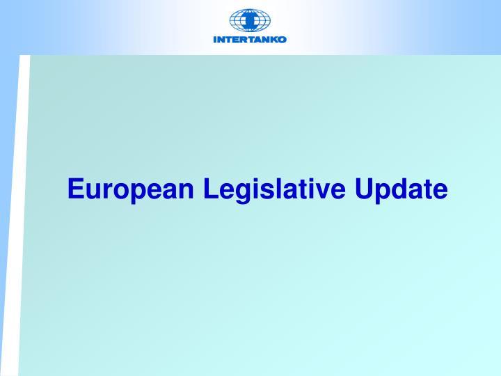 European Legislative Update