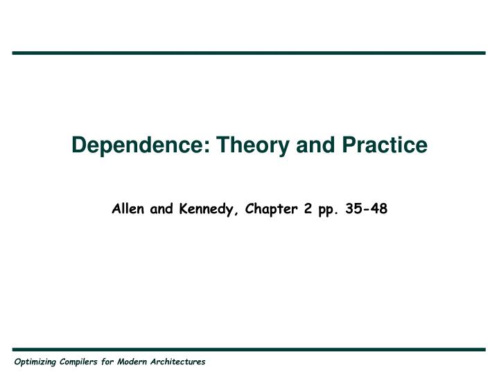 Dependence: Theory and Practice