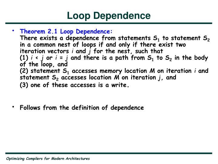 Loop Dependence
