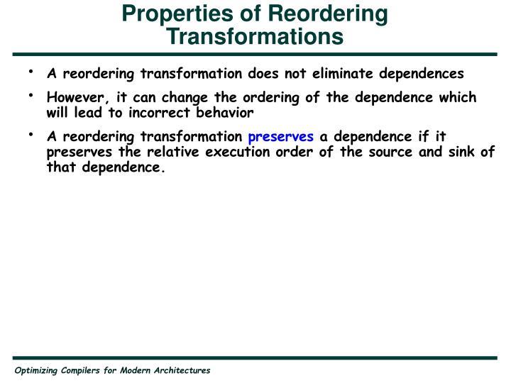 Properties of Reordering Transformations