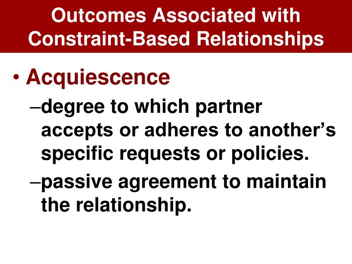 Outcomes Associated with Constraint-Based Relationships