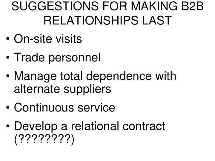 SUGGESTIONS FOR MAKING B2B RELATIONSHIPS LAST