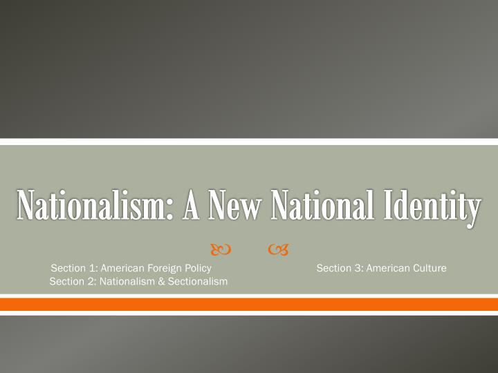 Nationalism a new national identity
